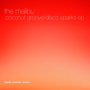 The Malibu - Coconut Groove / Disco Sparks EP (PFR004)